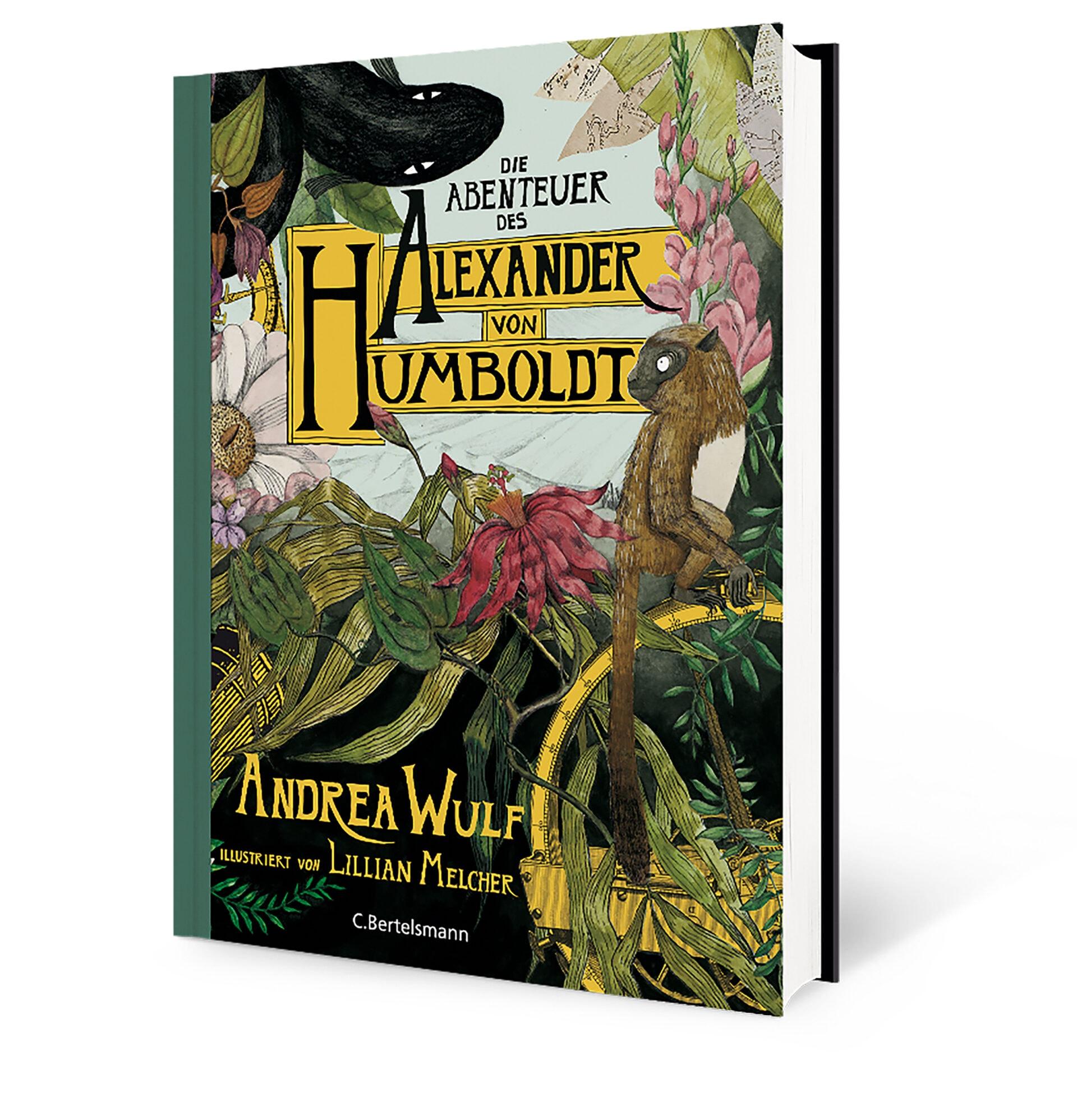 Andrea Wulf: Die Abenteuer des Alexander von Humboldt